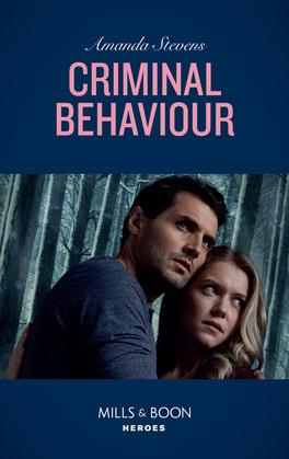 Criminal Behaviour (Mills & Boon Heroes) (Twilight's Children, Book 1)