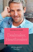 Dealmaker, Heartbreaker (Mills & Boon True Love) (Wickham Falls Weddings, Book 6)