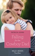 Falling For The Cowboy Dad (Mills & Boon True Love) (Home to Eagle's Rest, Book 2)
