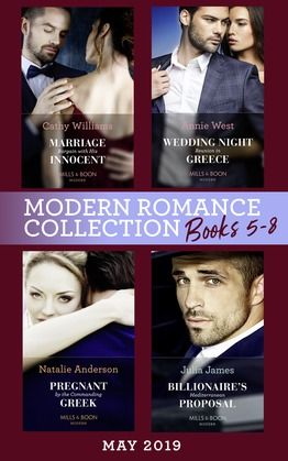 Modern Romance May 2019: Books 5-8: Marriage Bargain with His Innocent / Wedding Night Reunion in Greece / Pregnant by the Commanding Greek / Billionaire's Mediterranean Proposal