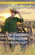 The Rancher's Redemption (Mills & Boon Love Inspired)