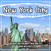 New York City: Discover This Children's New York City Book With Facts
