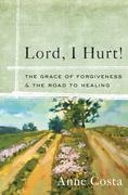 Lord, I Hurt!