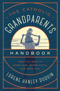 The Catholic Grandparents Handbook