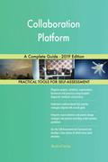 Collaboration Platform A Complete Guide - 2019 Edition