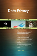 Data Privacy A Complete Guide - 2019 Edition
