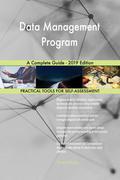 Data Management Program A Complete Guide - 2019 Edition