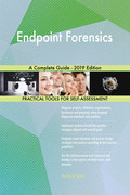 Endpoint Forensics A Complete Guide - 2019 Edition