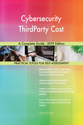 Cybersecurity ThirdParty Cost A Complete Guide - 2019 Edition
