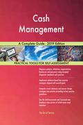 Cash Management A Complete Guide - 2019 Edition