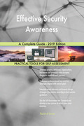 Effective Security Awareness A Complete Guide - 2019 Edition