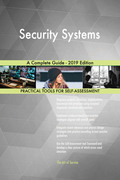 Security Systems A Complete Guide - 2019 Edition