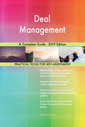 Deal Management A Complete Guide - 2019 Edition