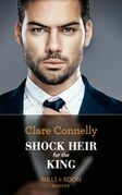 Shock Heir For The King (Mills & Boon Modern) (Secret Heirs of Billionaires, Book 25)