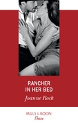 Rancher In Her Bed (Mills & Boon Desire) (Texas Cattleman's Club: Houston, Book 4)