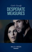 Desperate Measures (Mills & Boon Heroes)