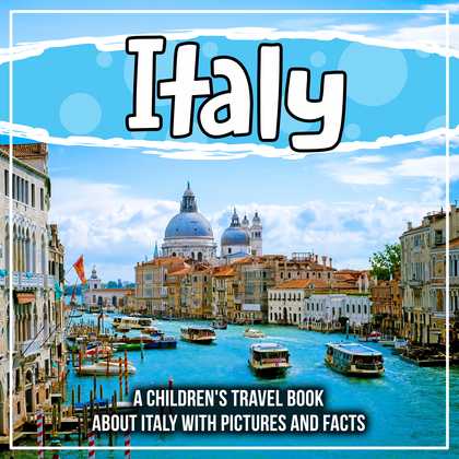 Italy: A Children's Travel Book About Italy With Pictures and Facts