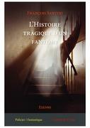 L'Histoire tragique d'un fantôme