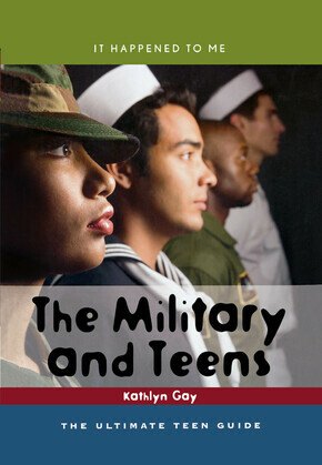 The Military and Teens: The Ultimate Teen Guide