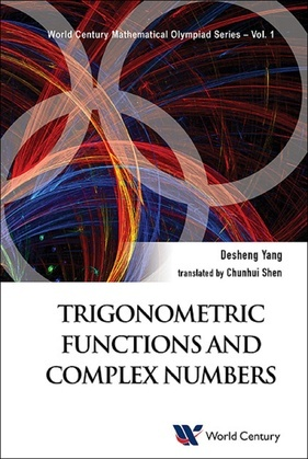 Trigonometric Functions And Complex Numbers: In Mathematical Olympiad And Competitions