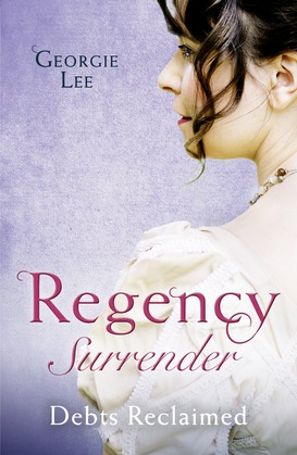Regency Surrender: Debts Reclaimed: A Debt Paid in Marriage / A Too Convenient Marriage (Mills & Boon M&B)