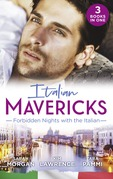 Italian Mavericks: Forbidden Nights With The Italian: The Forbidden Ferrara / Surrendering to the Italian's Command / The Unwanted Conti Bride (Mills & Boon M&B)