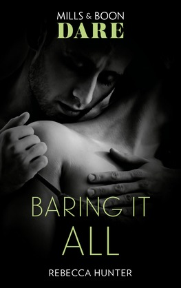 Baring It All (Mills & Boon Dare) (Blackmore, Inc.)
