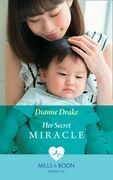 Her Secret Miracle (Mills & Boon Medical)
