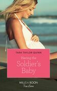 Having The Soldier's Baby (Mills & Boon True Love) (The Parent Portal, Book 1)