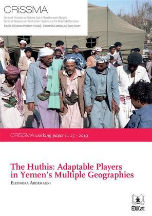 The Huthis: Adaptable Players in Yemen's Multiple Geographies