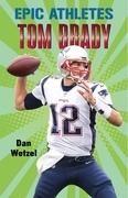 Epic Athletes: Tom Brady
