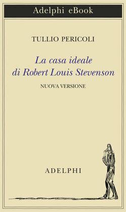 La casa ideale di Robert Louis Stevenson