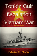 Tonkin Gulf and the Escalation of the Vietnam War, Revised Edition