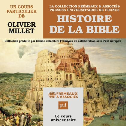 Histoire de la Bible. Un cours particulier de Olivier Millet