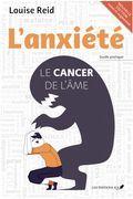 L'anxiété : Le cancer de l'âme (nouvelle édition)