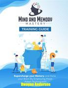 Mind and Memory Mastery Training Guide