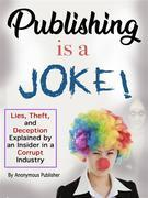 Publishing Is a Joke