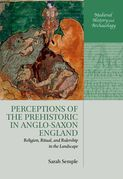 Perceptions of the Prehistoric in Anglo-Saxon England