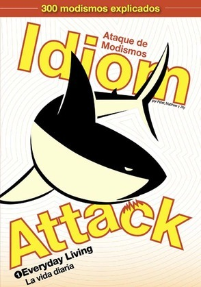Idiom Attack Vol. 1: Everyday Living (Traditional Spanish Edition)