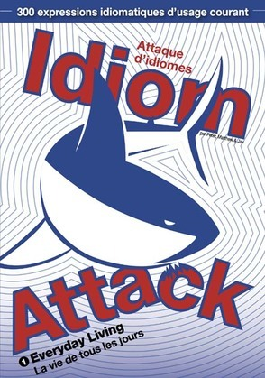 Idiom Attack Vol. 1: Everyday Living (French Edition)