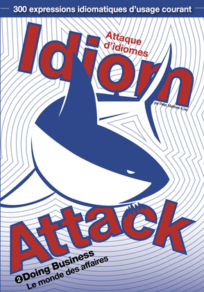 Idiom Attack Vol. 2: Doing Business (French edition)