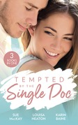 Tempted By The Single Doc: Breaking All Their Rules / One Life-Changing Night / The Doctor's Forbidden Fling (Mills & Boon M&B)