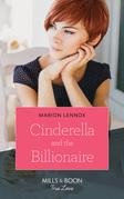 Cinderella And The Billionaire (Mills & Boon True Love)
