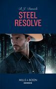 Steel Resolve (Mills & Boon Heroes) (Cardwell Ranch: Montana Legacy, Book 1)