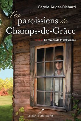 Les paroissiens de Champs-de-Grâce T.3