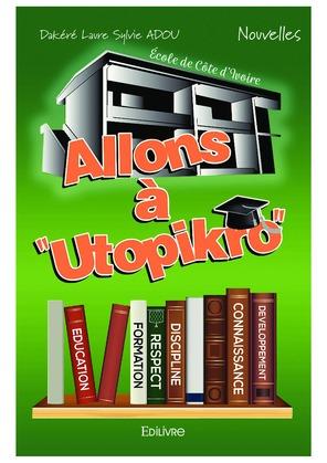 "Allons à ""Utopikro"""