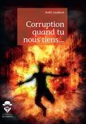 Corruption quand tu nous tiens...