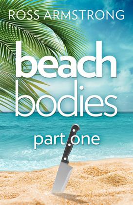 Beach Bodies: Part One