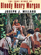 The True Story of Bloody Henry Morgan