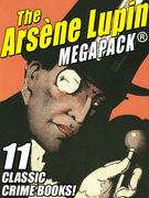 The Arsene Lupin MEGAPACK®